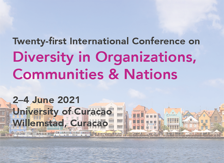 Twenty-first International Conference on Diversity in Organizations, Communities & Nations