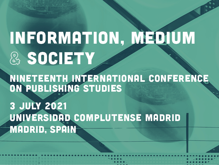 Information, Medium & Society: Nineteenth International Conference on Publishing Studies